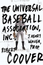 Coover, Robert The Universal Baseball Association, Inc., J. Henry Waugh, Prop.