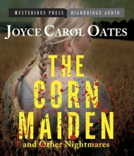 Oates, Joyce Carol The Corn Maiden and Other Nightmares