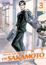Sano, Nami Haven`t You Heard? I`m Sakamoto Vol. 3