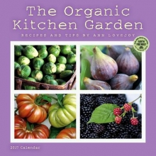 Lovejoy, Ann The Organic Kitchen Garden 2017 Calendar