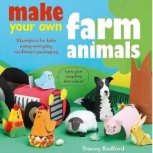 Radford, Tracey Make Your Own Farm Animals and More