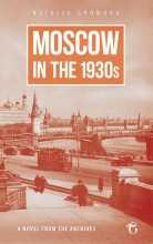 Natalia Gromova Moscow in the 1930s – A Novel from the Archives