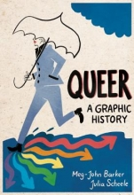 Barker, Meg John Queer: A Graphic History