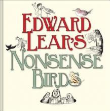 Lear, Edward Edward Lear`s Nonsense Birds