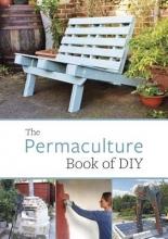 Adams, John The Permaculture Book of Diy