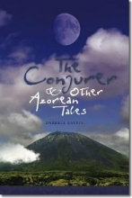 Kastin, Darrell The Conjurer and Other Azorean Tales