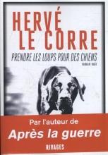 Herve Le Corre Prendre les loups pour des chiens