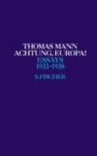 Mann, Thomas Achtung, Europa! 1933 - 1938