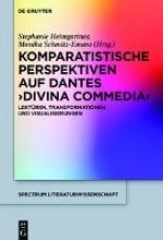 Komparatistische Perspektiven auf Dantes `Divina Commedia`