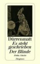 Dürrenmatt, Friedrich Es steht geschrieben Der Blinde
