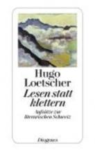 Loetscher, Hugo Lesen statt klettern