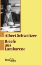 Schweitzer, Albert Briefe aus Lambarene