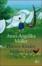 Müller, Amei-Angelika Pfarrers Kinder, Müllers Vieh. Großdruck