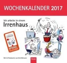Meissner, Dirk Ich arbeite in einem Irrenhaus. Wochenkalender 2017