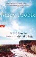 Proulx, Annie Ein Haus in der Wildnis