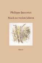 Jaccottet, Philippe Nach so vielen Jahren