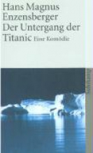 Enzensberger, Hans Magnus Der Untergang der Titanic