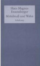 Enzensberger, Hans Magnus Mittelmaß und Wahn