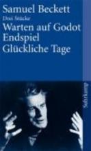 Beckett, Samuel Warten auf Godot Endspiel Glckliche Tage