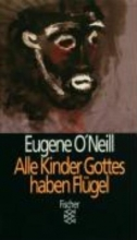 ONeill, Eugene Alle Kinder Gottes haben Flügel