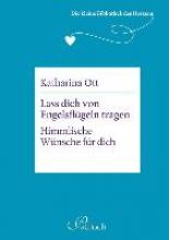Ott, Katharina Die kleine Bibliothek des Herzens: Lass dich von Engelsflgeln tragen
