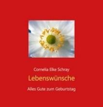 Schray, Cornelia Elke Lebenswünsche