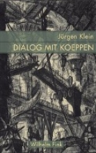 Klein, Jürgen Dialog mit Koeppen