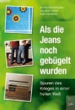 Winkelmüller, Anette Als die Jeans noch gebgelt wurden
