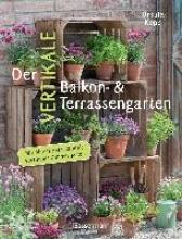Kopp, Ursula Der vertikale Balkon- & Terrassengarten. Mit einem Extrakapitel: Vertikaler Zimmergarten