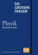 Michael Brooks,   Simon Blackburn,   Anna Schleitzer Die groen Fragen - Physik