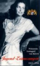 Bayern, Irmingard Prinzessin von Jugend-Erinnerungen. 1923 - 1950