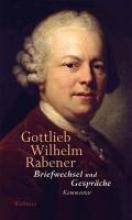Rabener, Gottlieb Wilhelm Briefwechsel und Gespräche
