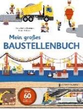 Baumann, Anne-Sophie Mein groes Baustellenbuch