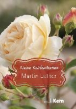 Luther, Martin Kleine Kostbarkeiten - Martin Luther