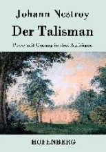 Johann Nestroy Der Talisman