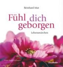 Mut, Reinhard Fhl dich geborgen