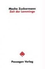Zuckermann, Moshe Zeit der Lemminge