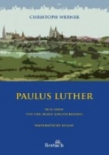 Werner, Christoph Paulus Luther