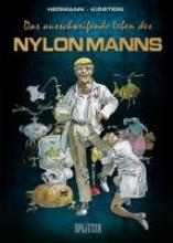 Kirstein, Hans-Michael Das ausschweifende Leben des Nylonmanns