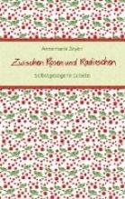 Zeyen, Annemarie Zwischen Rosen und Radieschen