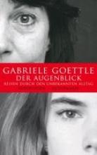 Goettle, Gabriele Der Augenblick