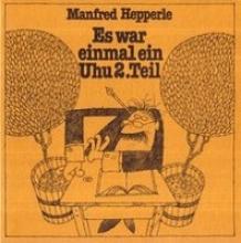 Hepperle, Manfred Es war einmal ein Uhu. 2. Teil