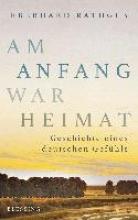 Rathgeb, Eberhard Am Anfang war Heimat
