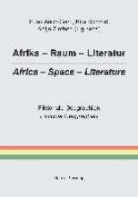 Afrika - Raum - Literatur Africa - Space - Literature