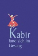 Kabir Kabir fand sich im Gesang