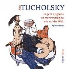 Tucholsky, Kurt Es geht nirgends so merkwürdig zu wie auf der Welt