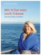 Seggelke, Ute Karen Mit 70 hat man noch Träume