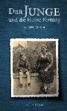 Zeinecker, Rudolf F. Der Junge und die kleine Festung