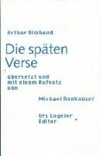 Rimbaud, Arthur Die spten Verse