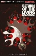 Bunn, Cullen Deadpool: Return of the living Deadpool